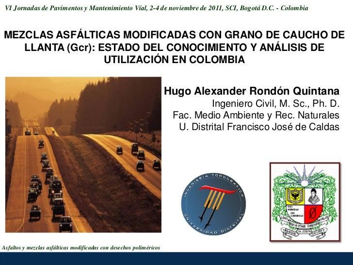VI Jornadas de Pavimentos y Mantenimiento Víal, 2-4 de noviembre de 2011, SCI, Bogotá D.C. - ColombiaMEZCLAS ASFÁLTICAS MO...