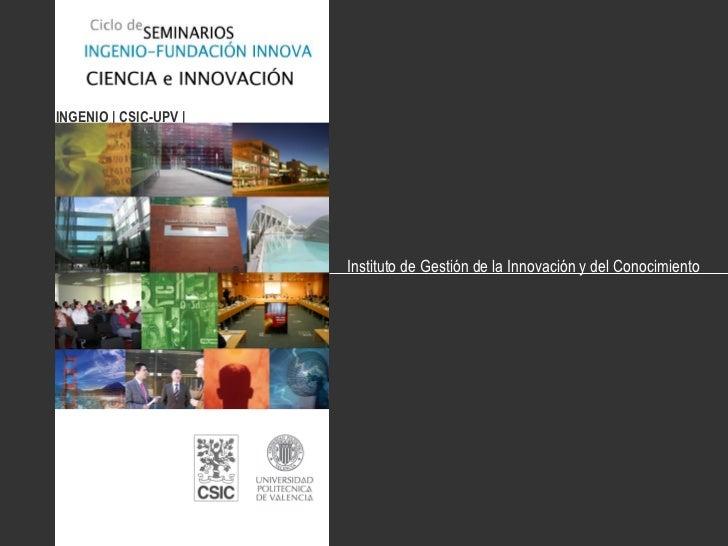 INGENIO   CSIC-UPV   Instituto de Gestión de la Innovación y del Conocimiento