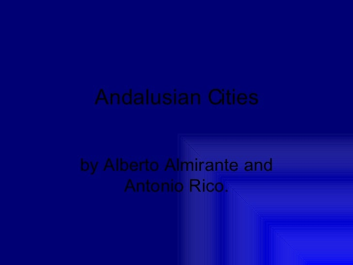 Andalusian Cities by Alberto Almirante and Antonio Rico.