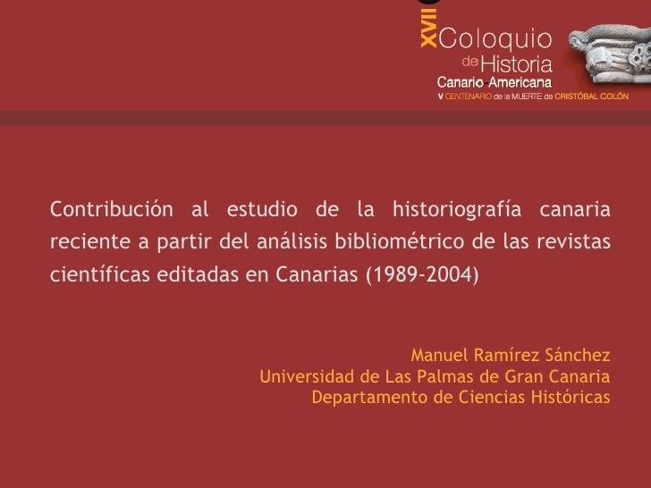 Contribución al estudio de la historiografía canaria reciente a partir del análisis bibliométrico de las revistas científi...