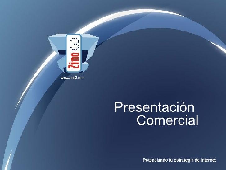 Presentación Comercial Zino3