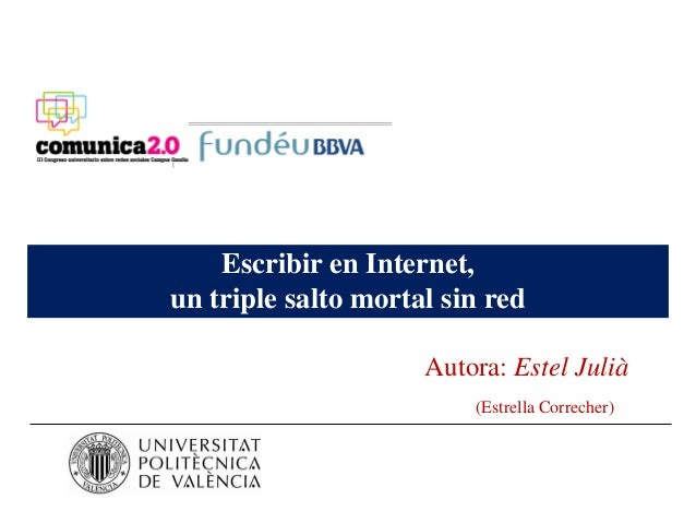 Escribir en internet, un triple salto mortal sin red