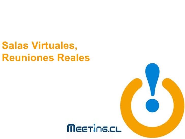 Salas Virtuales, Reuniones Reales
