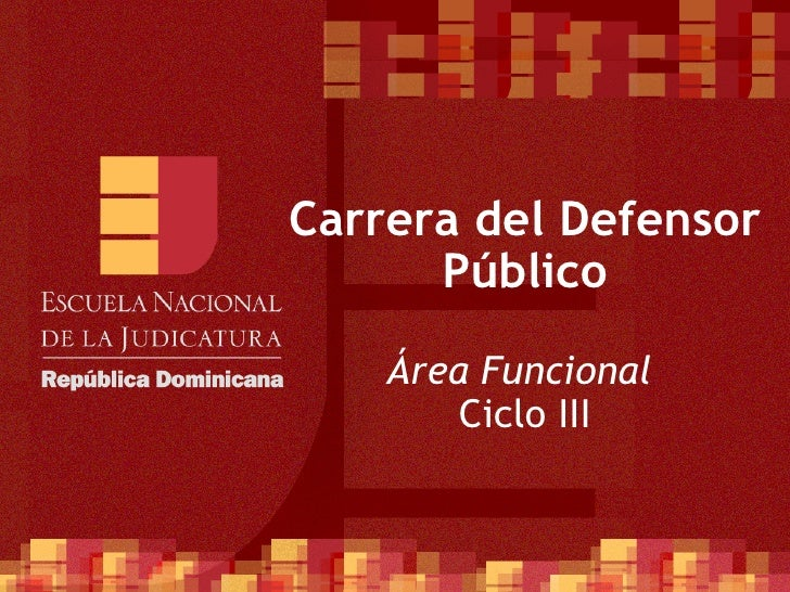 Carrera del Defensor Público Área Funcional  Ciclo III