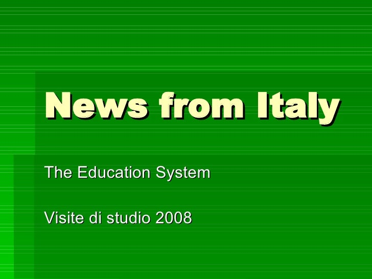 News from Italy The Education System  Visite di studio 2008
