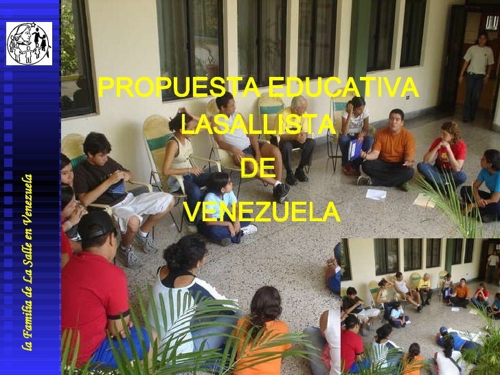 la Familia de La Salle en Venezuela PROPUESTA EDUCATIVA  LASALLISTA  DE  VENEZUELA