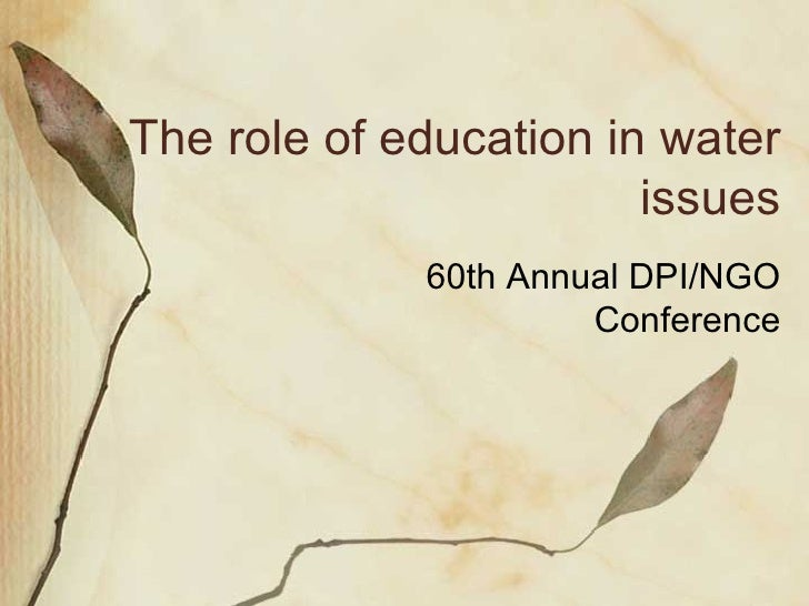 The role of education in water issues 60th Annual DPI/NGO Conference