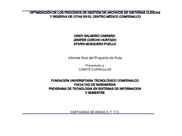OPTIMIZACIÓN DE LOS PROCESOS DE GESTIÓN DE ARCHIVOS DE HISTORIAS CLÍNICAS Y RESERVA DE CITAS EN EL CENTRO MÉDICO COMFENALC...
