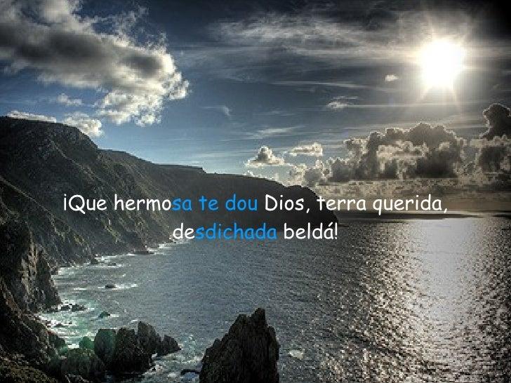 Que hermosa te deu Dios, terra querida