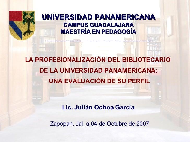 UNIVERSIDAD PANAMERICANA CAMPUS GUADALAJARA MAESTRÍA EN PEDAGOGÍA   ______________________________________________________...