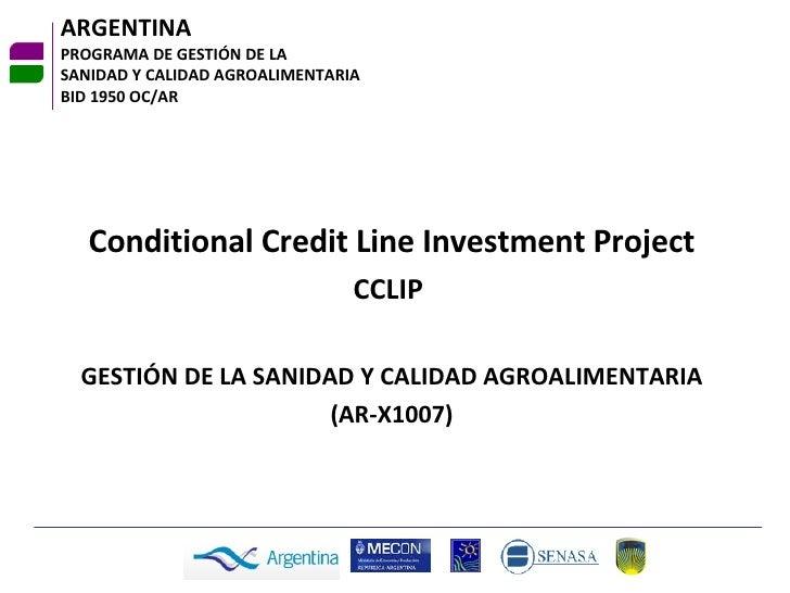 ARGENTINA PROGRAMA DE GESTIÓN DE LA  SANIDAD Y CALIDAD AGROALIMENTARIA BID 1950 OC/AR Conditional Credit Line Investment P...