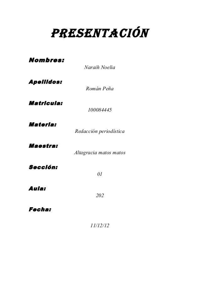 PresentaciónNombres:                 Naraih NoeliaApellidos:                  Román PeñaMatricula:                  100084...