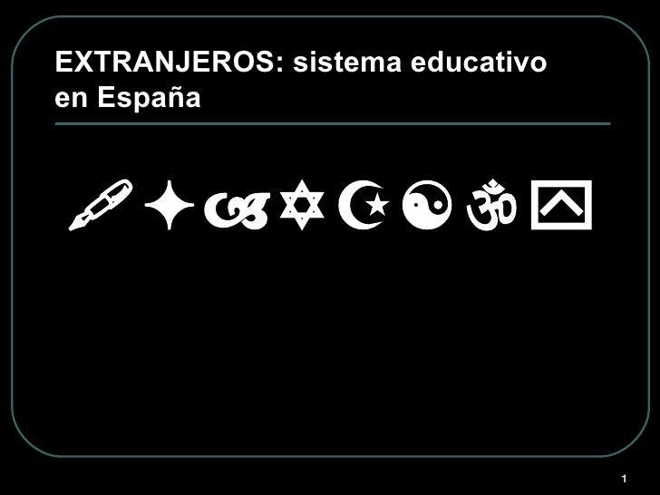 EXTRANJEROS: sistema educativo en España  