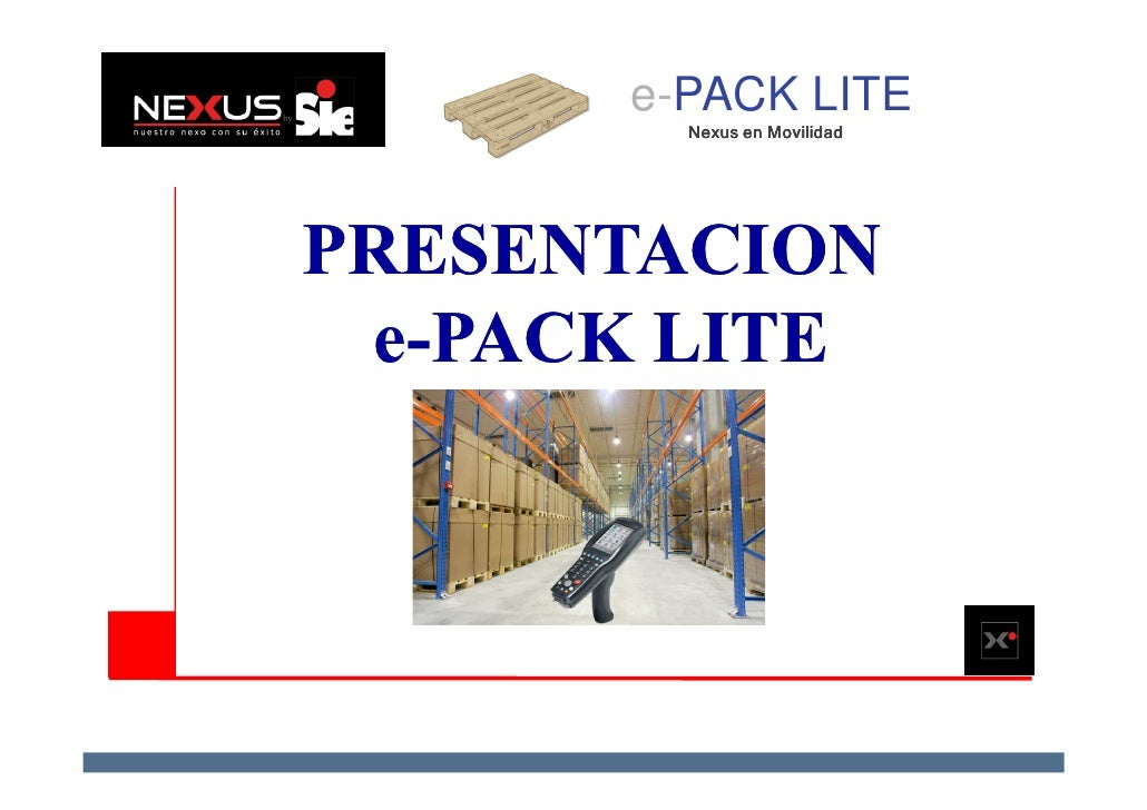 e-PACK LITE         Nexus en Movilidad     PRESENTACION  e-PACK LITE