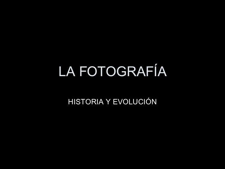 La Fotografía. Historia y evolución