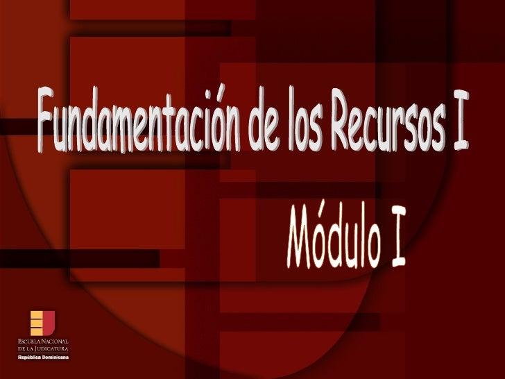 Fundamentación de los Recursos I Módulo I