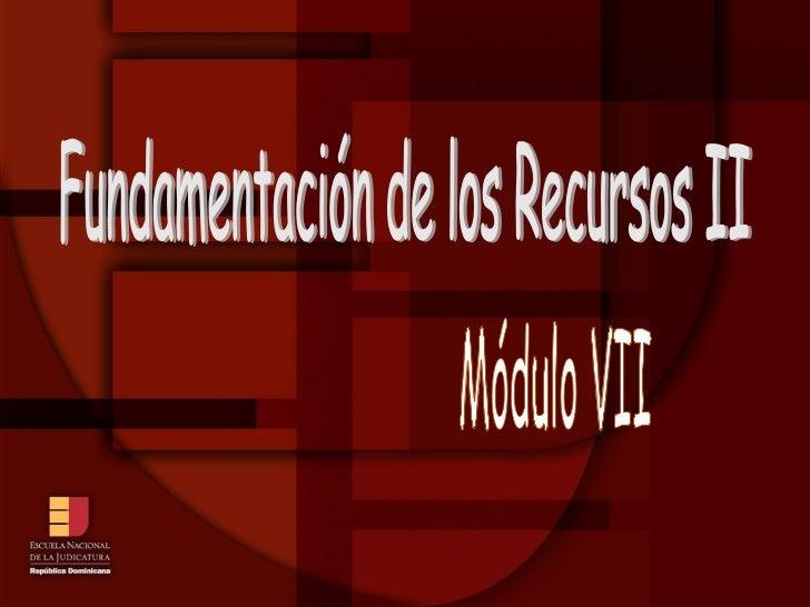 Fundamentación de los Recursos II Módulo VII