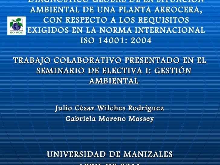 <ul><li>TRABAJO COLABORATIVO PRESENTADO EN EL SEMINARIO DE ELECTIVA I: GESTIÓN AMBIENTAL </li></ul><ul><li>Julio César Wil...