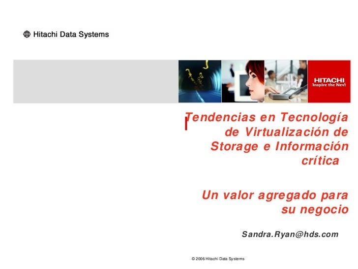 Tendencias en Tecnología     de Virtualización de   Storage e Información                  crítica     Un valor agregado p...