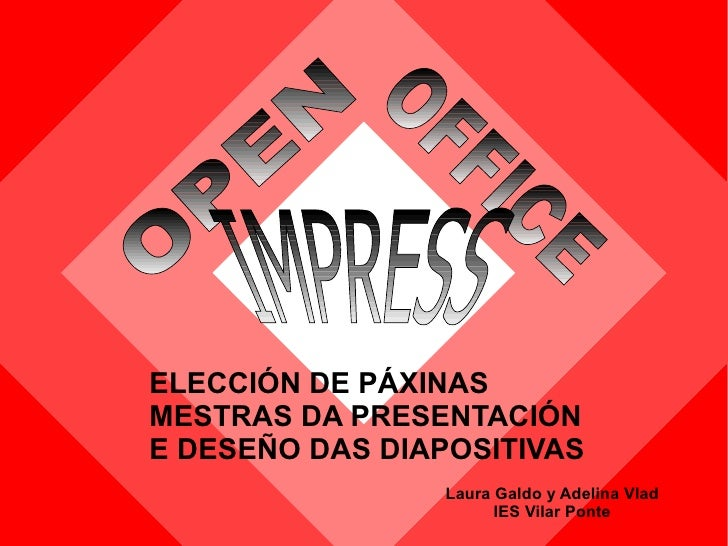 <ul><li>ELECCIÓN DE PÁXINAS MESTRAS DA PRESENTACIÓN E DESEÑO DAS DIAPOSITIVAS </li></ul>Laura Galdo y Adelina Vlad IES Vil...