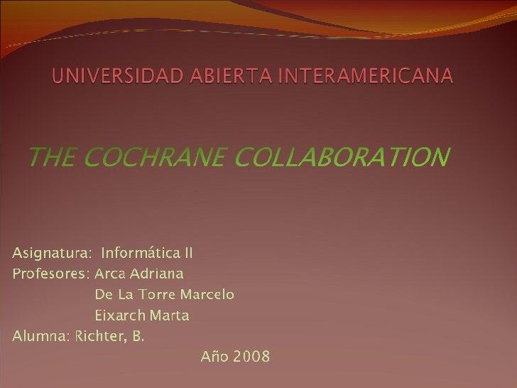 The Colchrane Collaboration