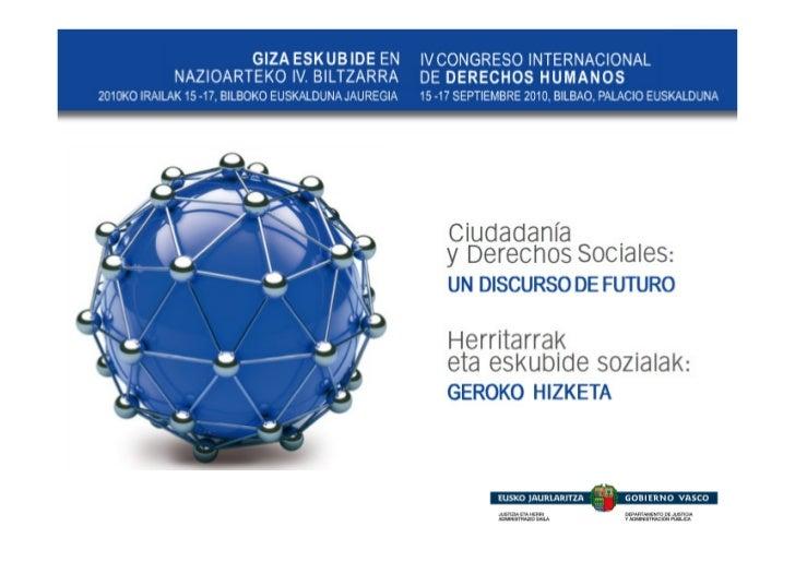 Contexto  El Departamento de Justicia y Administración Pública del Gobierno Vasco, a través de su Dirección de     Derecho...