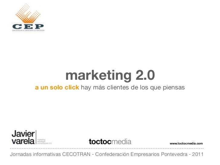 Marketing 2.0: A un solo click hay más clientes de los que piensas