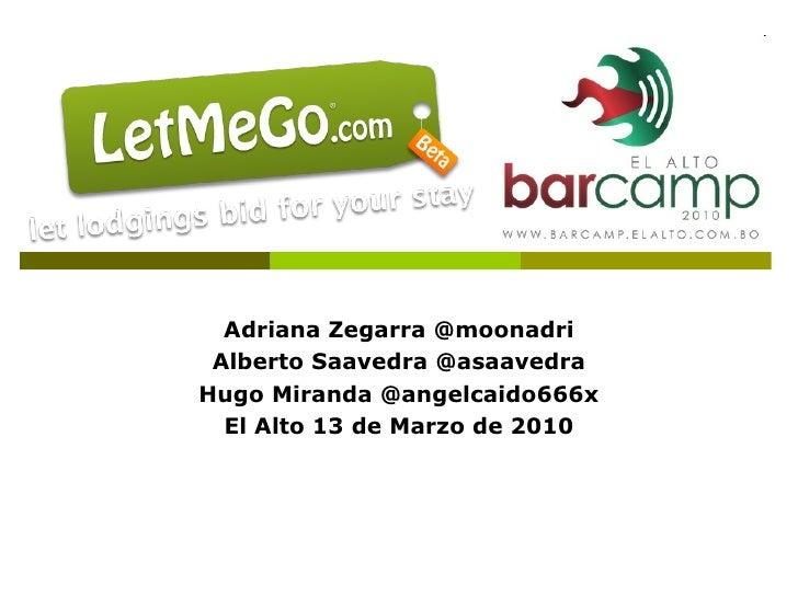 Adriana Zegarra @moonadri Alberto Saavedra @asaavedra Hugo Miranda @angelcaido666x El Alto 13 de Marzo de 2010