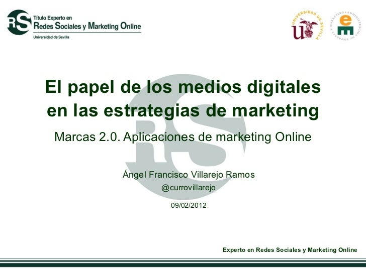 El papel de los medios digitales en las estrategias de marketing  Marcas 2.0. Aplicaciones de marketing Online Ángel Franc...