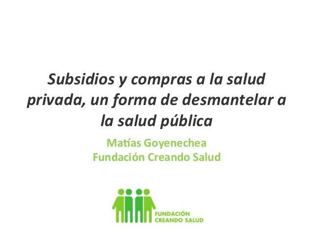 Subsidios y compras a la salud privada