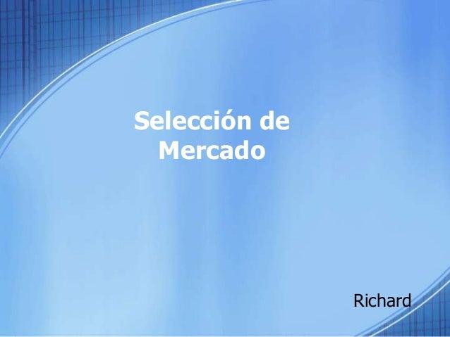 Selección de Mercado Richard