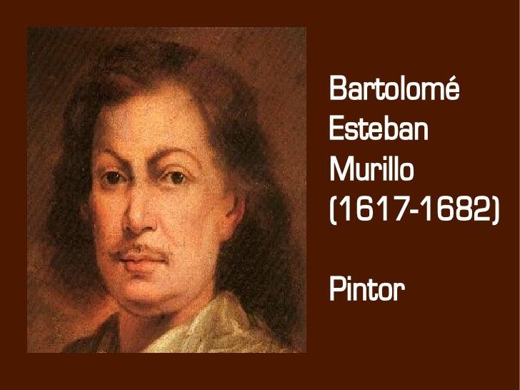 Bartolomé         Esteban         Murillo         (1617-1682)          Pintor