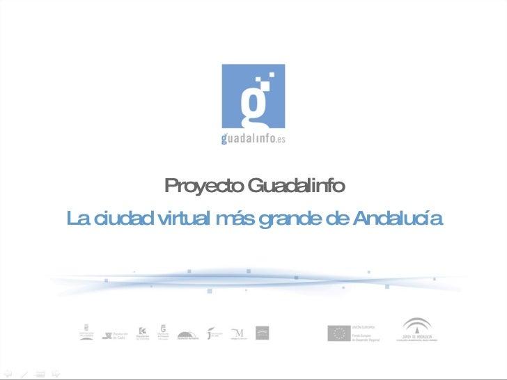Proyecto Guadalinfo La ciudad virtual más grande de Andalucía