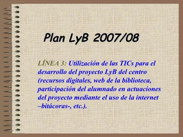 Biblioblogs Presentación Plan LyB 28- Enero-2008