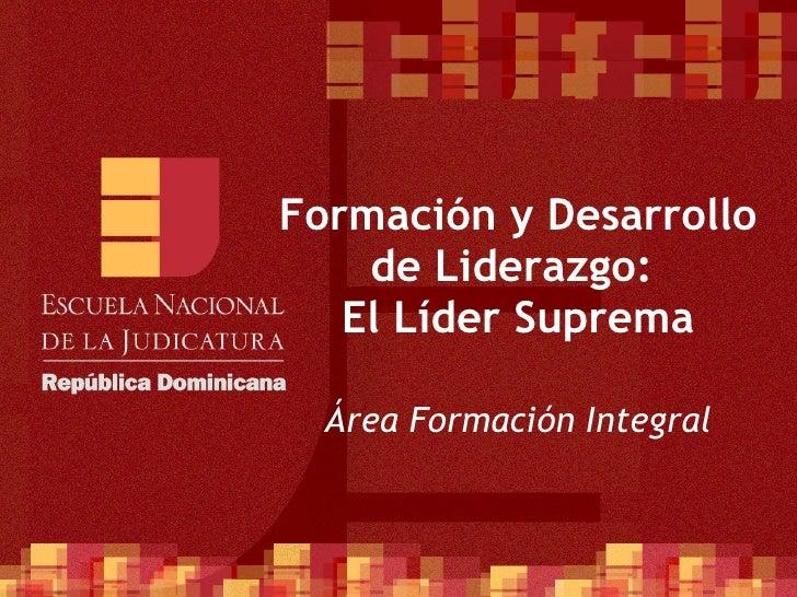 Carrera del Defensor Público Área Funcional  Ciclo III Formación y Desarrollo de Liderazgo:  El Líder Suprema Área Formaci...