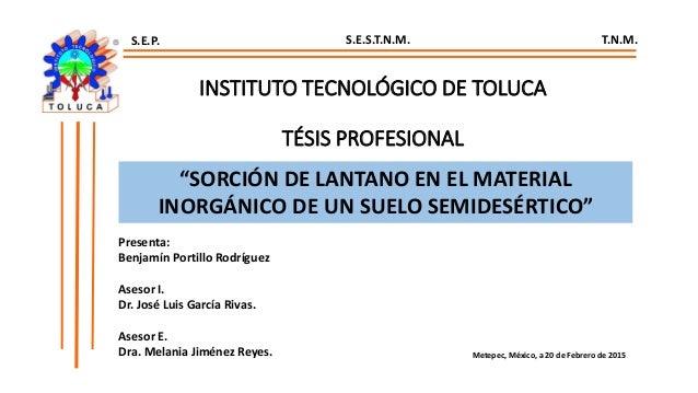 INSTITUTO TECNOLÓGICO DE TOLUCA TÉSIS PROFESIONAL Metepec, México, a 20 de Febrero de 2015 S.E.P. S.E.S.T.N.M. T.N.M. Pres...