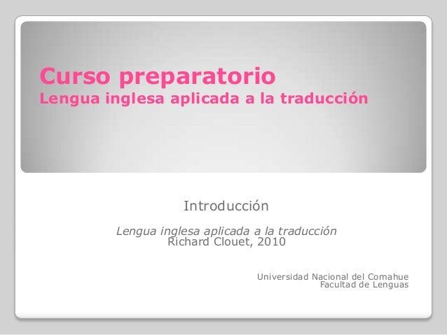 Curso preparatorio Lengua inglesa aplicada a la traducción Introducción Lengua inglesa aplicada a la traducción Richard Cl...