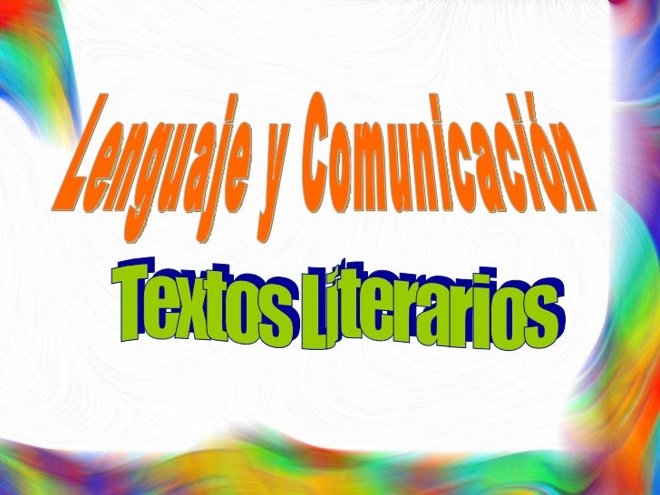 Lenguaje y Comunicación Textos Literarios