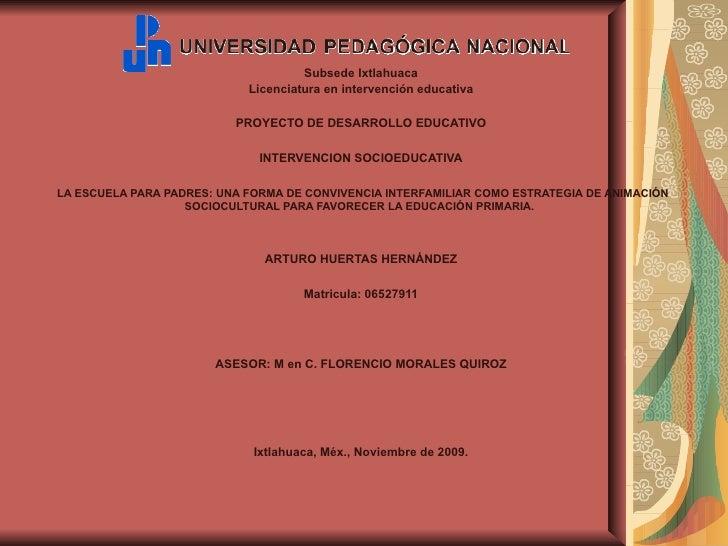 Subsede Ixtlahuaca Licenciatura en intervención educativa PROYECTO DE DESARROLLO EDUCATIVO  INTERVENCION SOCIOEDUCATIVA ...