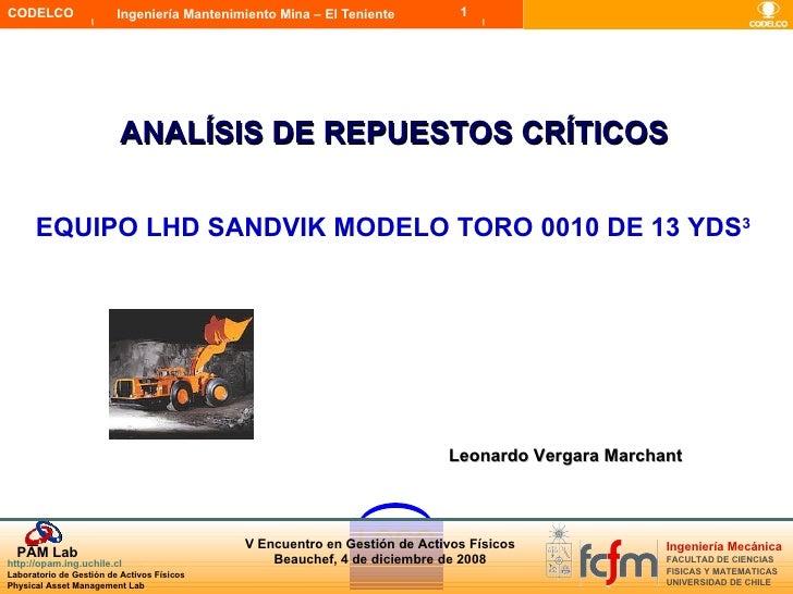 ANALÍSIS DE REPUESTOS CRÍTICOS Leonardo Vergara Marchant EQUIPO LHD SANDVIK MODELO TORO 0010 DE 13 YDS 3