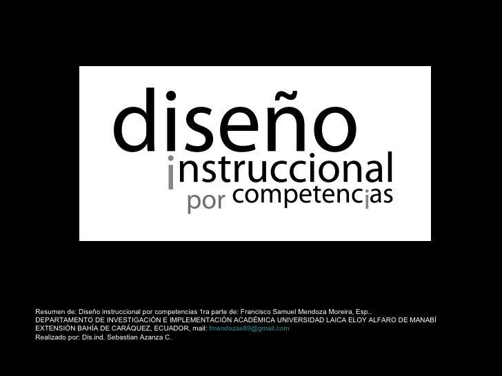 Resumen de: Diseño instruccional por competencias 1ra parte de: Francisco Samuel Mendoza Moreira, Esp.. DEPARTAMENTO DE IN...