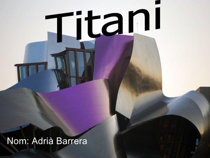 Nom: Adrià Barrera Titani