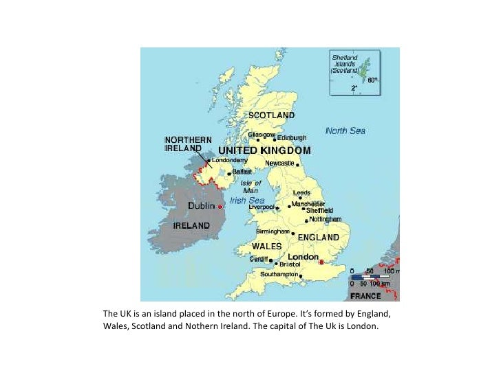 The UK is an island placed in the north of Europe. It's formed by England, Wales, Scotland and Nothern Ireland. The capita...