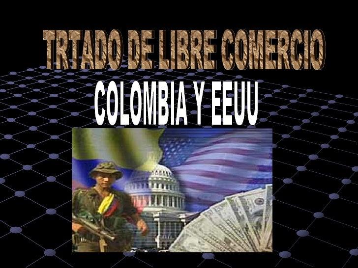 TRTADO DE LIBRE COMERCIO COLOMBIA Y EEUU