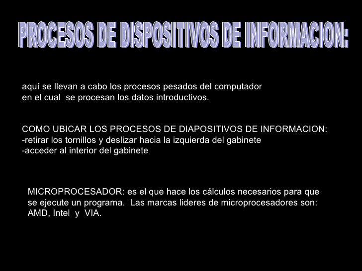 aquí se llevan a cabo los procesos pesados del computador en el cual se procesan los datos introductivos.   COMO UBICAR LO...