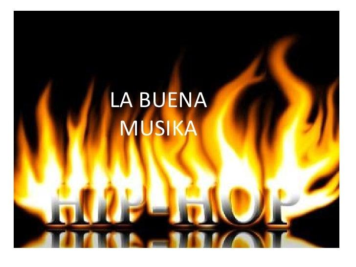 LA BUENA  MUSIKA<br />