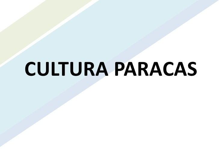 CULTURA PARACAS<br />
