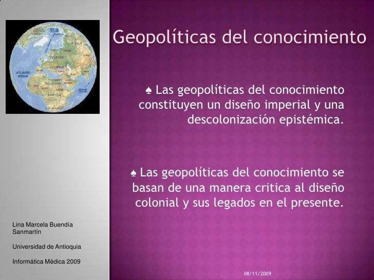 Geopolíticas del conocimiento<br />♠ Las geopolíticas del conocimiento constituyen un diseño imperial y una descolonizació...