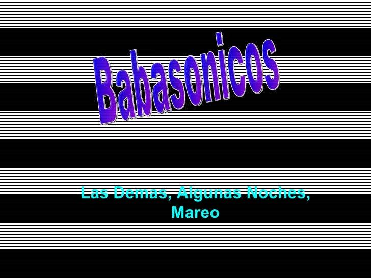 Las Demas, Algunas Noches, Mareo Babasonicos