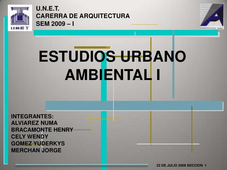 U.N.E.T.                                      <br />CARERRA DE ARQUITECTURA               <br />SEM 2009 – I <br />ESTUDIO...